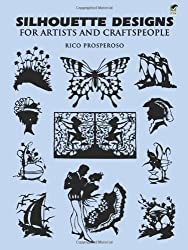 Silhouette Designs for Artists and Craftspeople (Dover Pictorial Archive) by Rico Prosperoso (1995-03-28)
