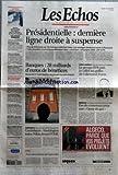 ECHOS (LES) [No 19895] du 10/04/2007 - PRESIDENTIELLE - DERNIERE LIGNE DROITE A SUSPENSE - PLUS DE 4 ELECTEURS SUR 10 N'ONT PAS ARRETE LEUR CHOIX - LES SONDAGES DEMEURENT SERRES ET FLUCTUANTS - TROIS CONSEILLERS ECONOMIQUES DEFENDENT DANS LES ECHOS LES PROJETS UMP, UDF ET PS - DOSSIER MANAGEMENT - GESTION PREVISIONNELLE DES EMPLOIS - POUR LES PIONNIERS, UN ATOUT STRATEGIQUE - LES OFFRES D'EMPLOI - AVERTISSEMENT SUR L'ASSURANCE-MALADIE - CLIMAT - LE GIEC TIRE LA SONNETTE D'ALARME...