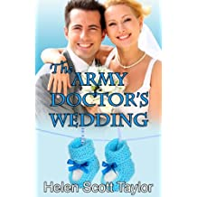 The Army Doctor's Wedding (Army Doctor's Baby Series Book 2) (English Edition)