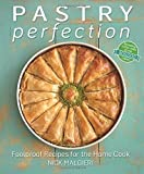 Pastry Perfection: Foolproof Recipes for the Home Cook by Nick Malgieri (2014) Hardcover