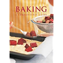 Baking: A Commonsense Guide
