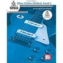 Blues Guitar Method, Level 1: An Essential Study of Blues Accompaniment Guitar for All Skill-Levels