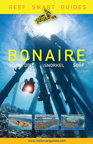Reef Smart Guides Bonaire: Scuba Dive. Snorkel. Surf. (English Edition)