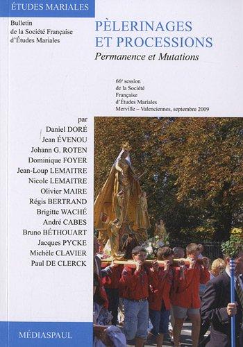 Pèlerinages et processions : Permanence et mutations