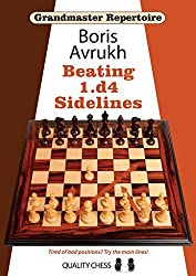 [(Grandmaster Repertoire 11 : Beating 1.D4 Sidelines)] [By (author) Boris Avrukh] published on (April, 2013)