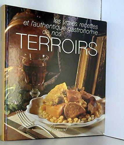 Les vraies recettes et l'authentique gastronomie de nos terroirs par Annie Perrier-Robert
