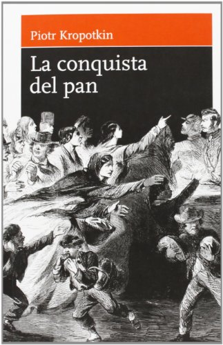 Conquista Del Pan, La por Piotr Kropotkin
