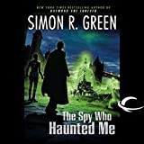 The Spy Who Haunted Me: Secret Histories, Book 3