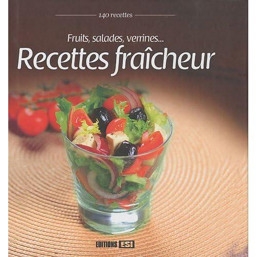 Recettes fraîcheur : Fruits, salades, verrines...