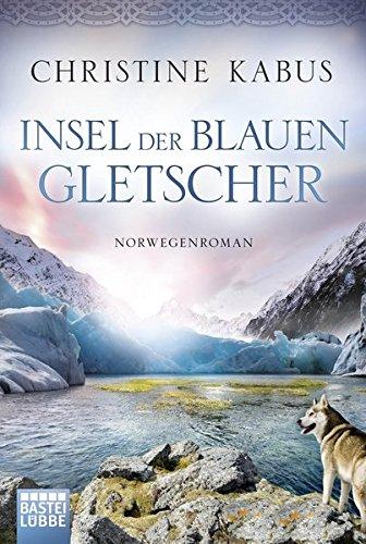 Insel der blauen Gletscher: Norwegenroman