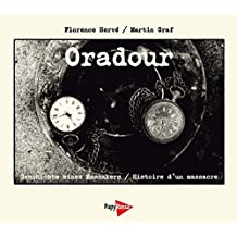 Oradour: Geschichte eines Massakers / Histoire d'un massacre