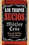 Los trapos sucios: Confesiones del grupo de rock más infame del mundo par Strauss