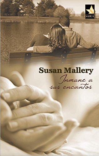 Inmune a sus encantos (Mira) por SUSAN MALLERY