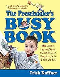 The Preschooler's Busy Book: 365 Creative Learning Games and Activities to Keep Your 3- to 6-Year Old Busy (Busy Books Series Book 2) (English Edition)