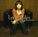 Songtexte von Lynn Miles - Love Sweet Love