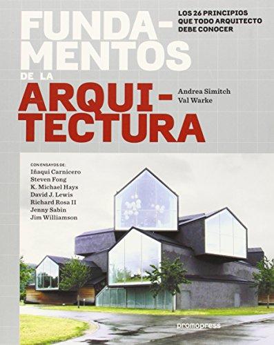 Fundamentos de la arquitectura: Los 26 principios que todo arquitecto debe conocer