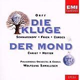 Orff - Die Kluge · Der Mond / Schwarzkopf · Frick · Cordes · Christ · Hotter · PO · Sawallisch