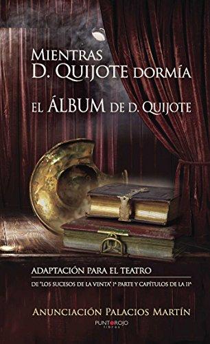 Mientras Don Quijote dormía por Anunciación Palacios Martín