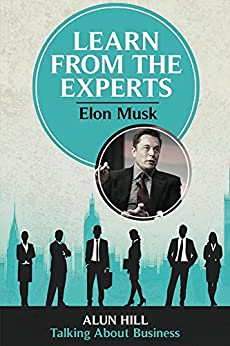 learn from the experts elon musk english edition ebook alun hill amazon media. Black Bedroom Furniture Sets. Home Design Ideas