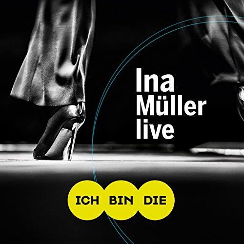 Ich bin die (Live) (Eine Kleine Nacht Musik-dvd)