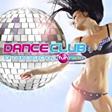 Dance Club Fun Radio (Top Clubs Selection - Le son Dancefloor) [Explicit]