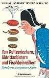 Von Kaffeeriechern, Abtrittanbietern und Fischbeinreißern: Berufe aus vergangenen Zeiten - Michaela Vieser, Irmela Schautz