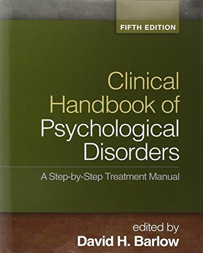 Clinical Handbook of Psychological Disorders, Fifth Edition: A Step-by-Step Treatment Manual (Barlow: Clinical Handbook of Psychological Disorders) (2014-03-07)