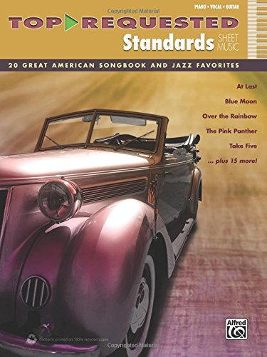 Top-requested Standards Sheet Music: 20 Great American Songbook and Jazz Favorites: Piano/Vocal/guitar (Top-Requested Sheet Music)