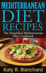 Mediterranean Diet Recipes: The Simplified Mediterranean Diet Cookbook (English Edition)