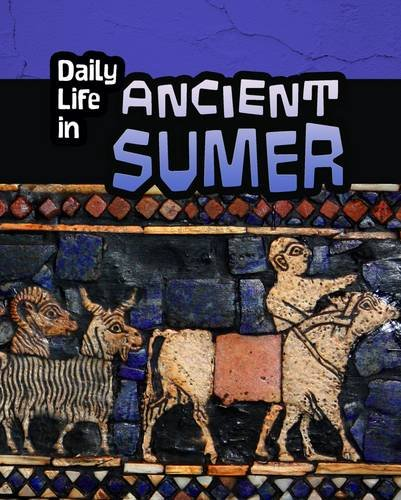 Daily Life in Ancient Sumer (Daily Life in Ancient Civilizations) por Nick Hunter