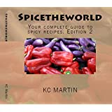 Spicetheworld: Your complete guide to spicy recipes (English Edition)