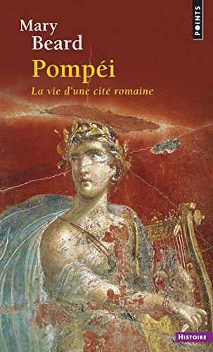 Pompéi, la vie d'une cité romaine