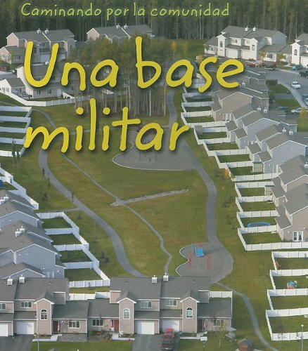 Una Base militar/Military Base (Cominando por la comunidad/Neighborhood Walk) por Peggy Pancella