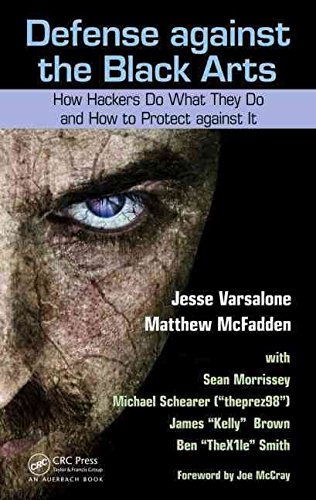 [(Defense Against the Black Arts : How Hackers Do What They Do and How to Protect Against it)] [By (author) Jesse Varsalone ] published on (October, 2011)