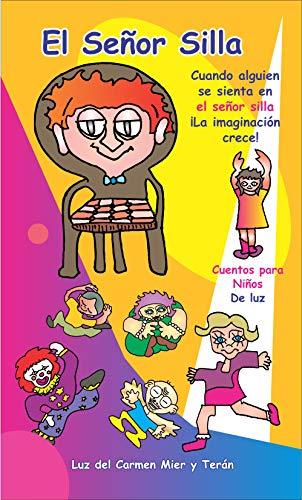 El señor silla: Cuentos para niños de Luz eBook: Luz del Carmen ...