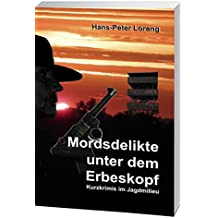 Mordsdelikte unter dem Erbeskopf: Hochwälder Kurzkrimis im Jagdmilieu Band II