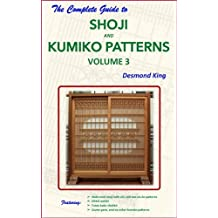The Complete Guide to Shoji and Kumiko Patterns Volume 3 (English Edition)