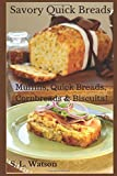 Savory Quick Breads: Muffins, Quick Breads, Cornbreads & Biscuits! (Southern Cooking Recipes)