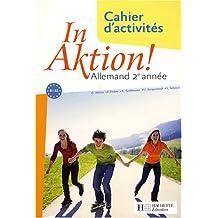 Allemand 2e année In Aktion! : Cahier d'activités
