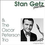 Stan Getz & the Oscar Peterson Trio (Original Album)