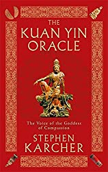 The Kuan Yin Oracle by Stephen Karcher (2010-02-10)