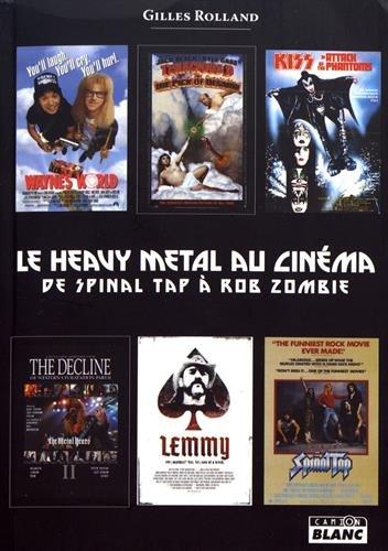 Le Heavy Metal au cinéma De Spinal Tap à Rob Zombie
