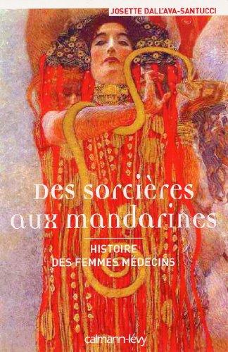 Des sorcières aux mandarines - Histoire des femmes médecins (Sciences, Techniques, Médecine)