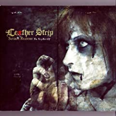 Satanic Reasons - The Very Best of Le�ther Strip [Explicit]