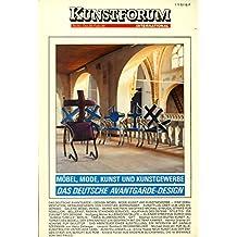 Kunstforum International. Bd. 82, Dez. 85 - Febr. 86. Das deutsche Avantgarde-Design. Möbel, Mode, Kunst und Kunstgewerbe.