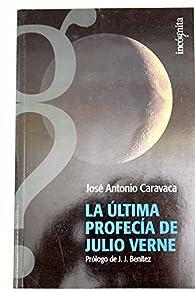La última profecía de Julio Verne par  Jose Antonio Caravaca