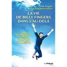 La vie de Billy Fingers dans l'au-delà (French Edition)
