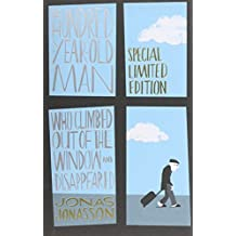 [The Hundred-Year-Old Man Who Climbed Out of the Window and Disappeared] (By: Jonas Jonasson) [published: November, 2014]
