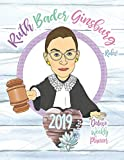 Ruth Bader Ginsburg Rules! 2019 Deluxe Weekly Planner