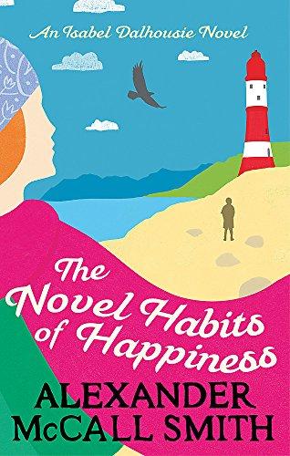 The Novel Habits of Happiness : Isabel Dalhousie 10